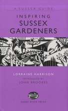 Harrison, L: Inspiring Sussex Gardeners