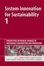 System Innovation for Sustainability:  Perspectives on Radical Changes to Sustainable Consumption and Production