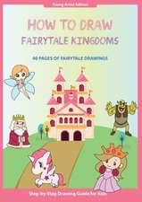 How to Draw Fairytale Kingdoms