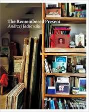 Remembered Present: Andrzej Jackowski