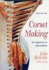 Bremble, J: Corset Making