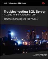 Troubleshooting SQL Server - A Guide for the Accidental DBA