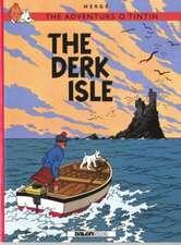 Herge: Adventurs o Tintin, The: The Derk Isle