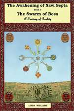 The Awakening of Navi Septa Book Three:  The Swarm of Bees