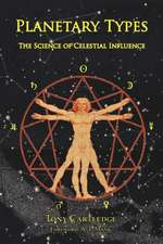 Planetary Types:  The Science of Celestial Influence