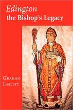 Edington, the Bishop's Legacy