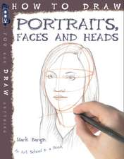 How to Draw Portraits, Faces and Heads