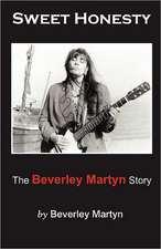 Sweet Honesty - The Beverley Martyn Story