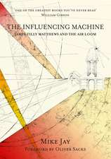 The Influencing Machine – James Tilly Matthews and The Air Loom