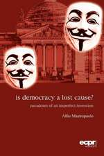 Is Democracy a Lost Cause? Paradoxes of an Imperfect Invention