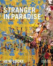 Stranger in Paradise:  A Legacy and Inspiration for Art