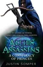 Somper, J: Allies & Assassins: A Conspiracy of Princes