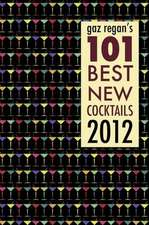 Gaz Regan's 101 Best New Cocktails 2012:  The Collector's Edition