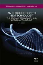 An Introduction to Biotechnology: The Science, Technology and Medical Applications