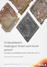 St Marylebone¿s Paddington Street North Burial Ground:
