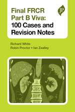 Final FRCR Part B Viva: 100 Cases and Revision Notes