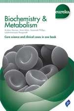 Eureka: Biochemistry and Metabolism