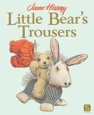 Hissey, J: Little Bear's Trousers