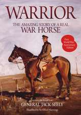 Warrior:  The Amazing Story of Real War Horse