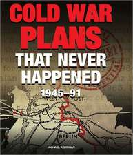 Cold War Plans That Never Happened, 1945-91:  13 July 1944