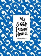 Lloyd, C: My Greek Island Home