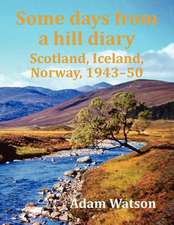Some Days from a Hill Diary:  Scotland, Iceland, Norway, 1943-50