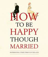 How to Be Happy Though Married:  How to Get There by Subway and Automobile