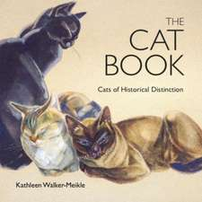 The Cat Book: Cats of Historical Distinction