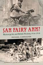 San Fairy Ann?: Motorcycles and British Victory 1914-1918