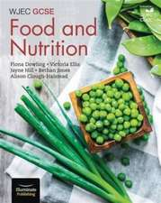 Dowling, F: WJEC GCSE Food and Nutrition: Student Book