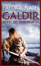 Galdir - Rebel of the North (Roman Fiction)
