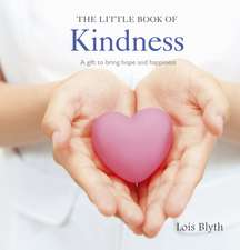 The Little Book of Kindness: A gift to bring hope and happiness