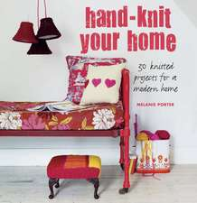 Hand-knit Your Home: 30 knitted projects for a modern home