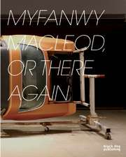 Myfanwy MacLeod: Or There and Back Again