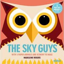 Rogers., M: Mibo: The Sky Guys