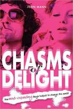 Chasms of Delight:  How Mind-Expanding Drugs Helped to Change the World