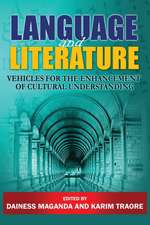 Language and Literature:  Vehicles for the Enhancement of Cultural Understanding