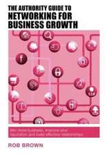 The Authority Guide to Networking for Business Growth