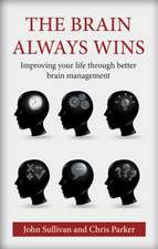 The Brain Always Wins:  Developing Successful Mind Management