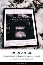 Joy Devotion: The Importance of Ian Curtis and Fan Culture