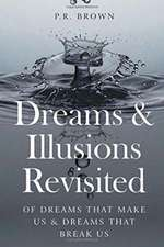 Dreams and Illusions Revisited