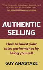 Authentic Selling - How to Boost Your Sales Performance by Being Yourself:  The Voice Behind Music's Greatest Stars