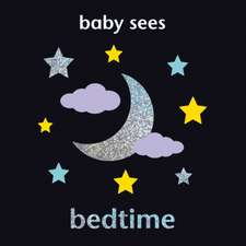 Baby Sees - Bedtime, Deluxe:  Brilliant and Unique