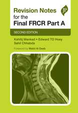 Revision Notes for the Final FRCR Part A: Second Edition