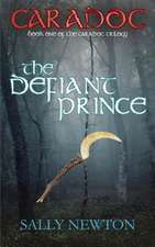 CARADOC, The Defiant Prince, book one of the Caradoc trilogy