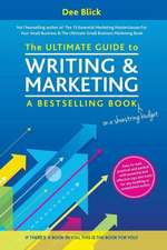 The Ultimate Guide to Writing and Marketing a Bestselling Book - On a Shoestring Budget:  And Straight to the Decision Maker