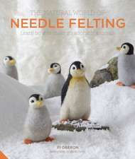 The Natural World of Needle Felting:  Learn How to Make 20 Adorable Animals