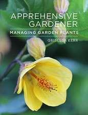 The Apprehensive Gardener: Managing Garden Plants