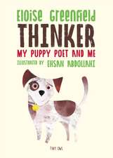 Greenfield, E: THINKER: My Puppy Poet and Me