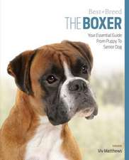 The Boxer:  Your Essential Guide from Puppy to Senior Dog